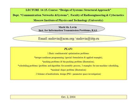 "LECTURE 14-15. Course: ""Design of Systems: Structural Approach"" Dept. ""Communication Networks &Systems"", Faculty of Radioengineering & Cybernetics Moscow."