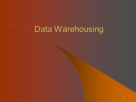 1 Data Warehousing. 2Definition Data Warehouse Data Warehouse: – A subject-oriented, integrated, time-variant, non- updatable collection of data used.