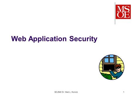 SE-2840 Dr. Mark L. Hornick1 Web Application Security.