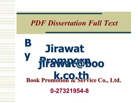 PDF Dissertation Full Text Book Promotion & Service Co., Ltd. ByByByBy Jirawat Promporn Jirawat Promporn k.co.th 0-27321954-8.