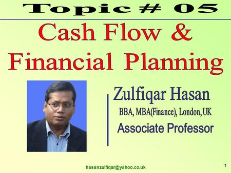 1. Zulfiqar Hasan 2 Contents Financial Planning and Forecasting, Definition of Financial planning, Short Term Financial Plan.