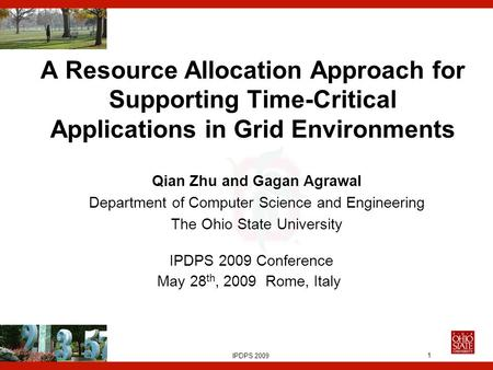 Euro-Par, 2006 1 A Resource Allocation Approach for Supporting Time-Critical Applications in Grid Environments Qian Zhu and Gagan Agrawal Department of.
