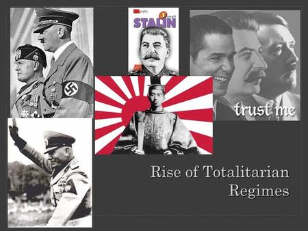 Rise of Totalitarian Regimes. Totalitarianism People are forced to do what the government tells them prevent from leaving the country Seeks to control.