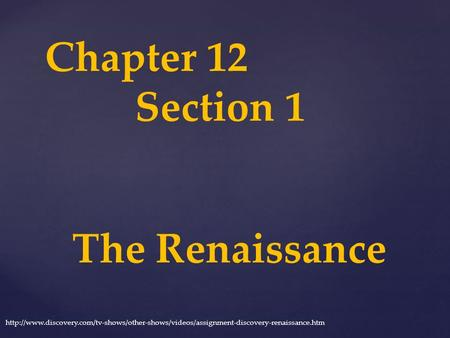 Chapter 12 Section 1 The Renaissance