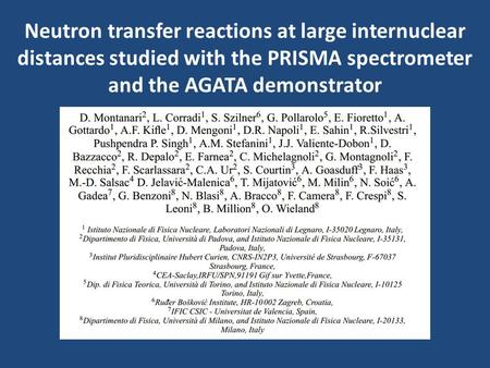 Neutron transfer reactions at large internuclear distances studied with the PRISMA spectrometer and the AGATA demonstrator.