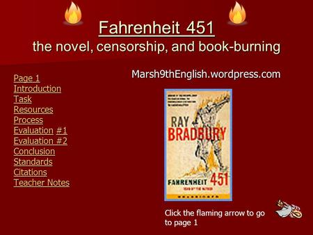 Fahrenheit 451 the novel, censorship, and book-burning Page 1 Page 1 Introduction Task Resources Process EvaluationEvaluation #1 Evaluation #2 Evaluation.