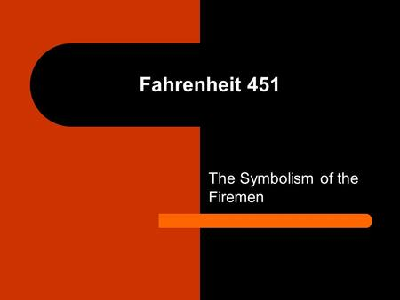 The Symbolism of the Firemen Fahrenheit 451. Main Characters in Fahrenheit 451 Guy Montag Clarisse McClelland Mildred (Millie) Montag Captain Beatty Granger.