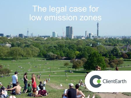 The legal case for low emission zones. An introduction to ClientEarth.