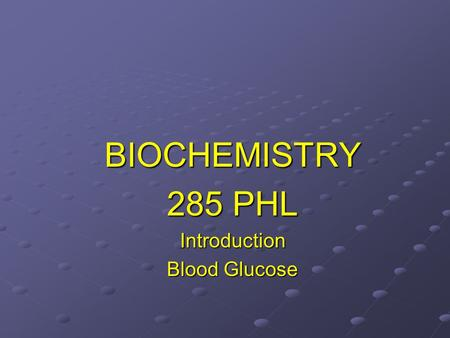BIOCHEMISTRY 285 PHL Introduction Blood Glucose. Blood Blood is vascular tissue that circulates in the closed system of blood vessels Functions: TransportationTransportation.