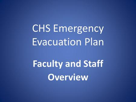 CHS Emergency Evacuation Plan Faculty and Staff Overview.