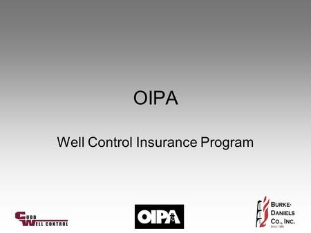 OIPA Well Control Insurance Program. Cudd Well Control Based in Houston, TX. –firefighting –blowouts –well control –well control engineering contingency.