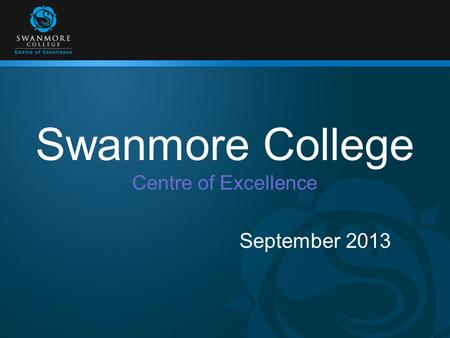 Swanmore College Centre of Excellence September 2013.