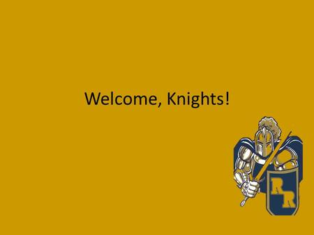 Welcome, Knights!. Our Agenda Wednesday Schedules— Do not lose your schedule! You must have it on Monday for textbooks. Transcript Emergency form Student.