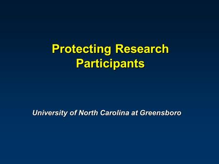 University of North Carolina at Greensboro Protecting Research Participants.