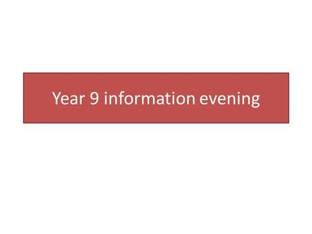 Year 9 information evening. Head teacher: Mr Evans Assistant Head and Head of Key Stage 3&4: Mr Woollin Head of Year: Mrs Kelly Tutors: 9B Ms Bayford.