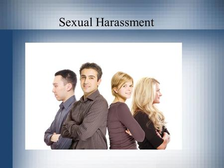 Sexual Harassment. Sexual Harassment Quiz Pinching, patting or verbally teasing a co-worker is harmless. –False If a person remains in a job after having.