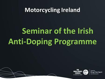 Motorcycling Ireland Seminar of the Irish Anti-Doping Programme.