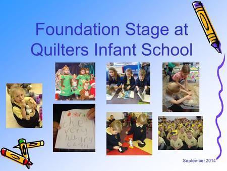Foundation Stage at Quilters Infant School September 2014.