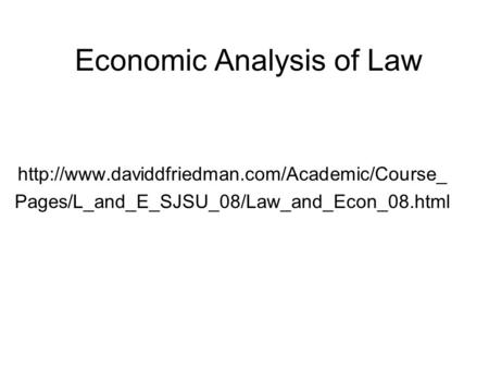Economic Analysis of Law  Pages/L_and_E_SJSU_08/Law_and_Econ_08.html.