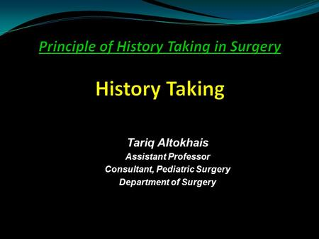 Tariq Altokhais Assistant Professor Consultant, Pediatric Surgery Department of Surgery.