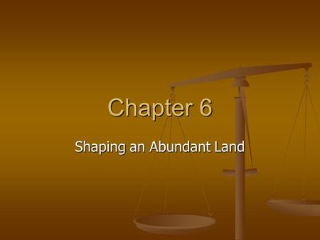 Shaping an Abundant Land