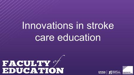 Innovations in stroke care education. Stroke Competencies Cecily Hollingworth Education & Development Manager Birmingham Sandwell & Solihull Cardiac &