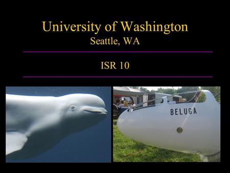 University of Washington Seattle, WA ISR 10. Hull.