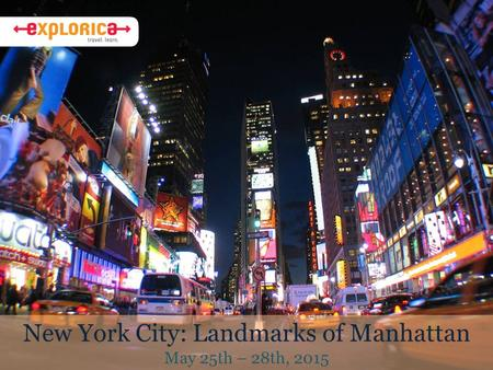 New York City: Landmarks of Manhattan May 25th – 28th, 2015.