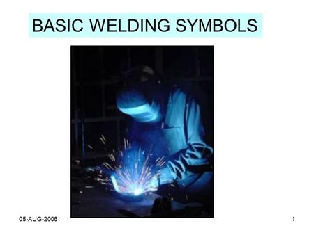 BASIC WELDING SYMBOLS 05-AUG-2006.