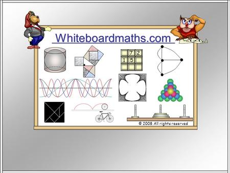 Whiteboardmaths.com © 2008 All rights reserved 5 7 2 1.