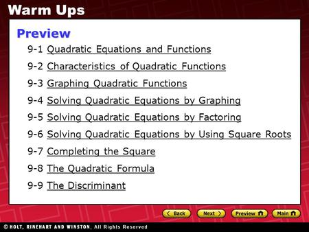 9-1 Quadratic Equations and Functions 9-2 Characteristics of Quadratic Functions 9-3 Graphing Quadratic Functions 9-4 Solving Quadratic Equations by Graphing.