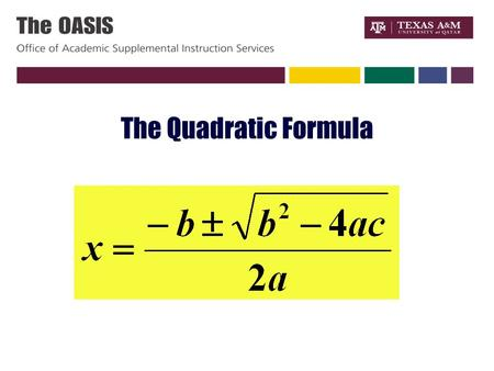 The Quadratic Formula. What does the Quadratic Formula Do ? The Quadratic formula allows you to find the roots of a quadratic equation (if they exist)