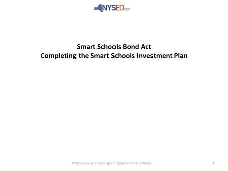 1 Smart Schools Bond Act Completing the Smart Schools Investment Plan