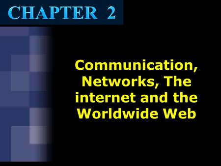 Communication, Networks, The internet and the Worldwide Web.
