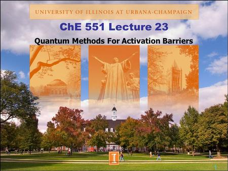 ChE 551 Lecture 23 Quantum Methods For Activation Barriers 1.