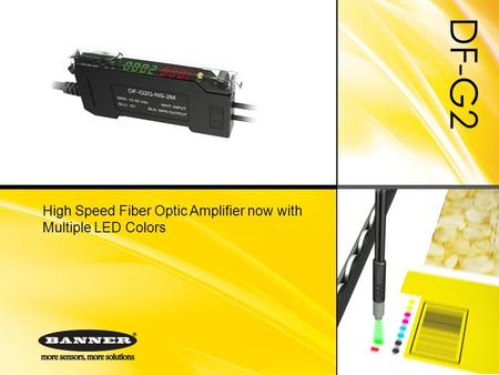 DF-G2 High Speed Fiber Optic Amplifier now with Multiple LED Colors.