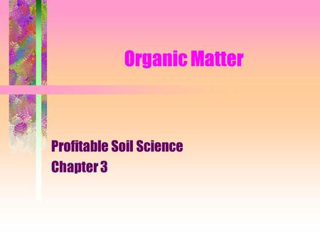 Soil phosphorus unit soil science ppt video online for Organic soil definition