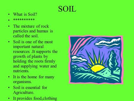 Types of soil there are three major types of soil namely for What 5 materials make up soil