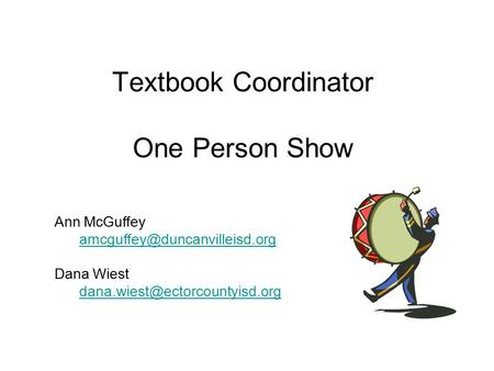 Textbook Coordinator One Person Show Ann McGuffey Dana Wiest