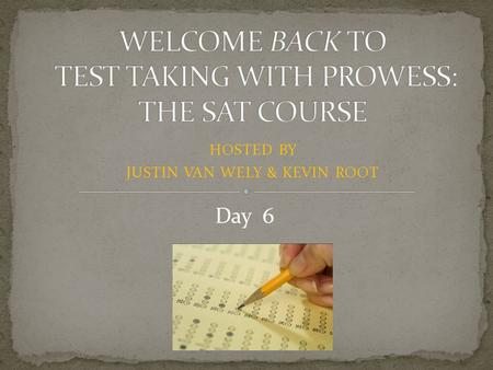 HOSTED BY JUSTIN VAN WELY & KEVIN ROOT Day 6. 1. A summary of what we've learned 2. The math method (yet again) 3. Closing the door on Math Shortcuts,