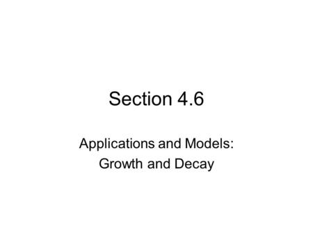 Applications and Models: Growth and Decay