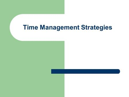 Time Management Strategies. What is Robbing Your Time?