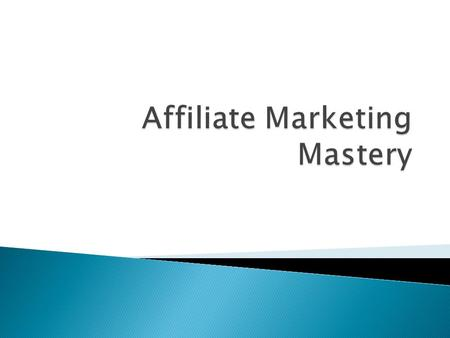  What Is Affiliate Marketing  How To Get Started  Signing Up With Affiliate Networks  Affiliate Commission Types  Locating Hot Products and Markets.