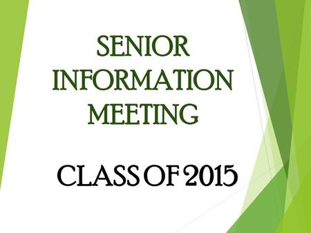 SENIOR INFORMATION MEETING CLASS OF 2015 I still don't know what I want to major in!!! www.ohiomeansjobs.org.