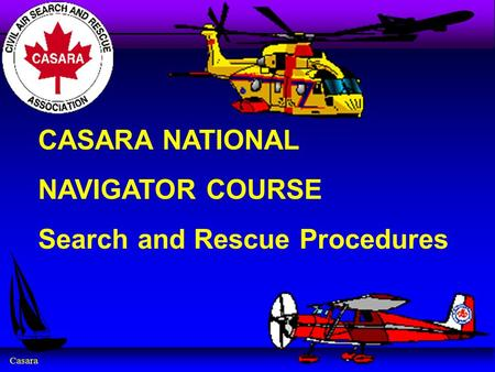 Casara CASARA NATIONAL NAVIGATOR COURSE Search and Rescue Procedures.
