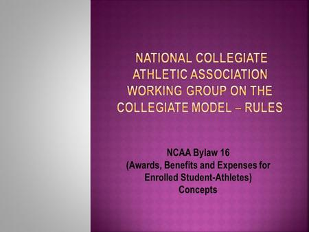 NCAA Bylaw 16 (Awards, Benefits and Expenses for Enrolled Student-Athletes) Concepts.