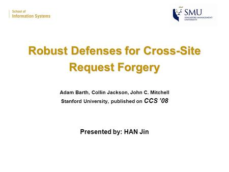 Robust Defenses for Cross-Site Request Forgery