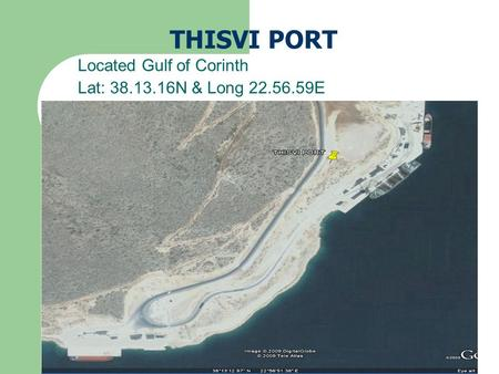 THISVI PORT Located Gulf of Corinth Lat: 38.13.16N & Long 22.56.59E.