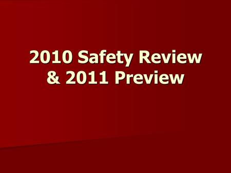 2010 Safety Review & 2011 Preview. OSHA Recordable Injuries.