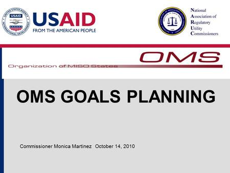 OMS GOALS PLANNING October 14, 2010Commissioner Monica Martinez.